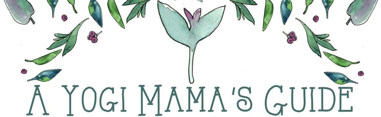 A Yogi Mama's Guide